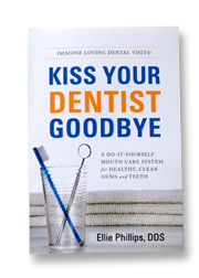Product spotlight kiss your dentist goodbye book ultimate oral a do it yourself mouth care system for healthy clean gums and teeth solutioingenieria